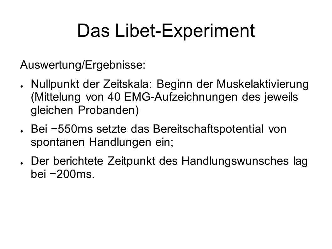 Das Libet-Experiment Auswertung/Ergebnisse: