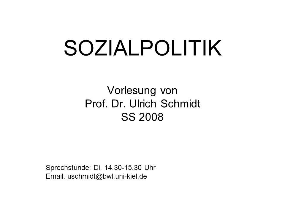 SOZIALPOLITIK Vorlesung von Prof. Dr. Ulrich Schmidt SS 2008