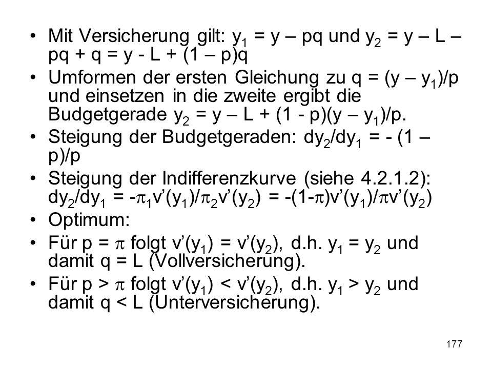 Mit Versicherung gilt: y1 = y – pq und y2 = y – L –pq + q = y - L + (1 – p)q