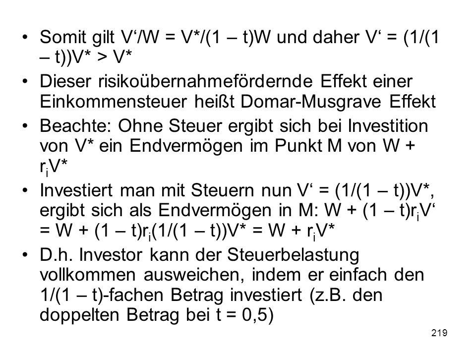 Somit gilt V'/W = V*/(1 – t)W und daher V' = (1/(1 – t))V* > V*