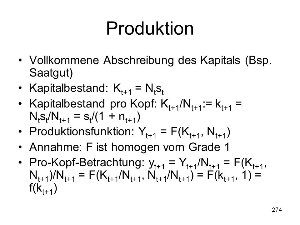 Produktion Vollkommene Abschreibung des Kapitals (Bsp. Saatgut)