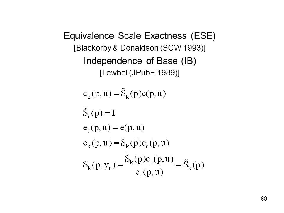 Equivalence Scale Exactness (ESE) Independence of Base (IB)