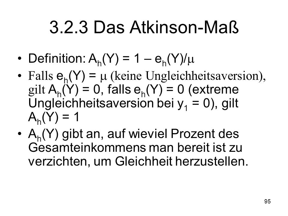 3.2.3 Das Atkinson-Maß Definition: Ah(Y) = 1 – eh(Y)/