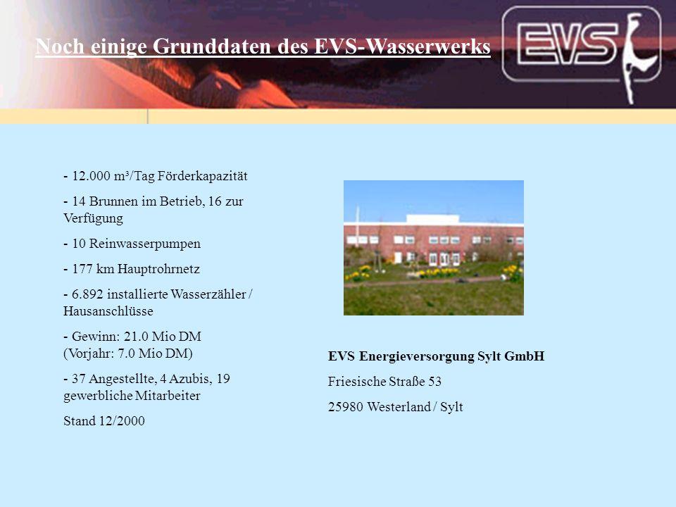 Noch einige Grunddaten des EVS-Wasserwerks