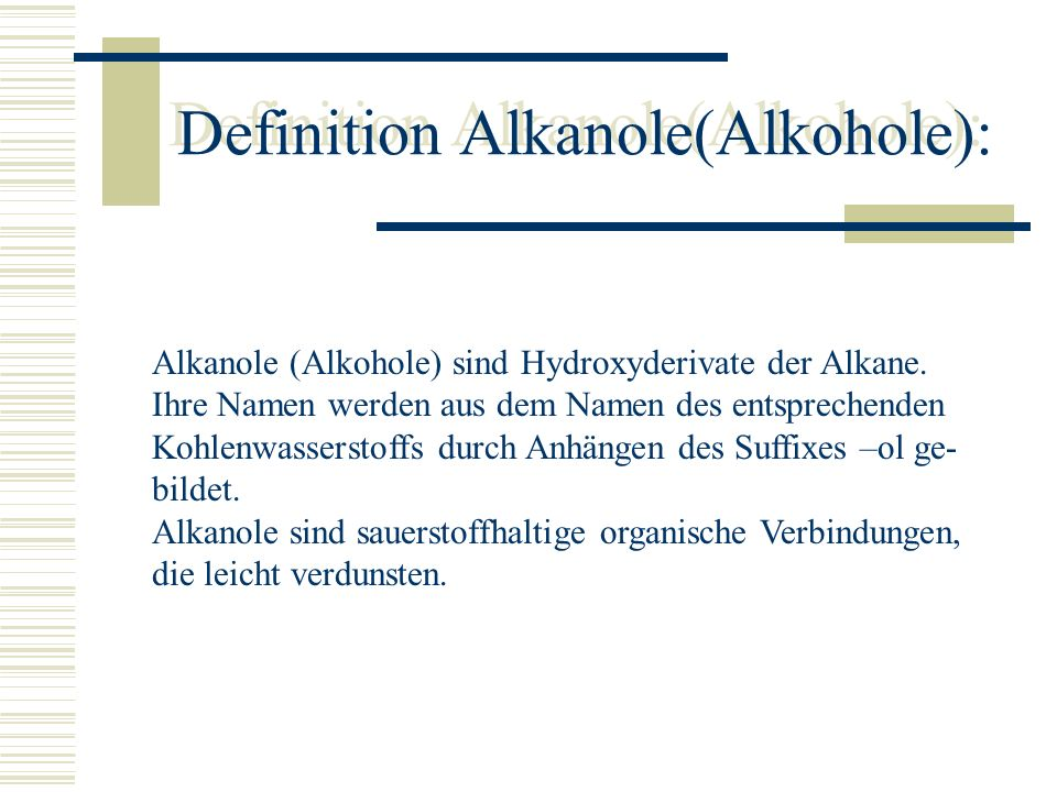 Definition Alkanole(Alkohole):
