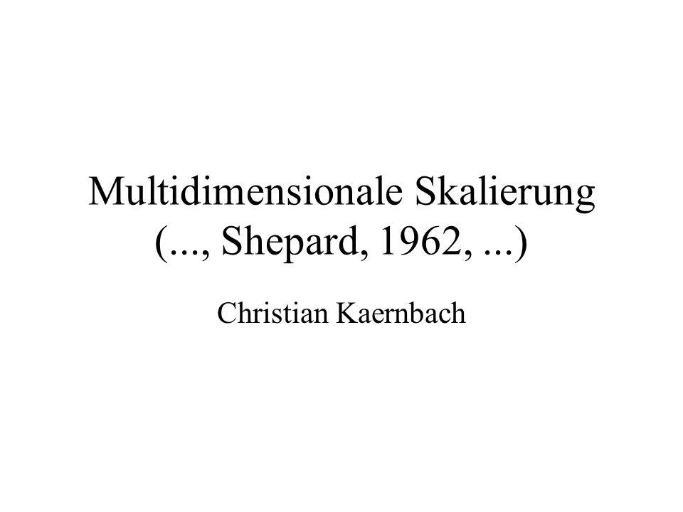 Multidimensionale Skalierung (..., Shepard, 1962, ...)