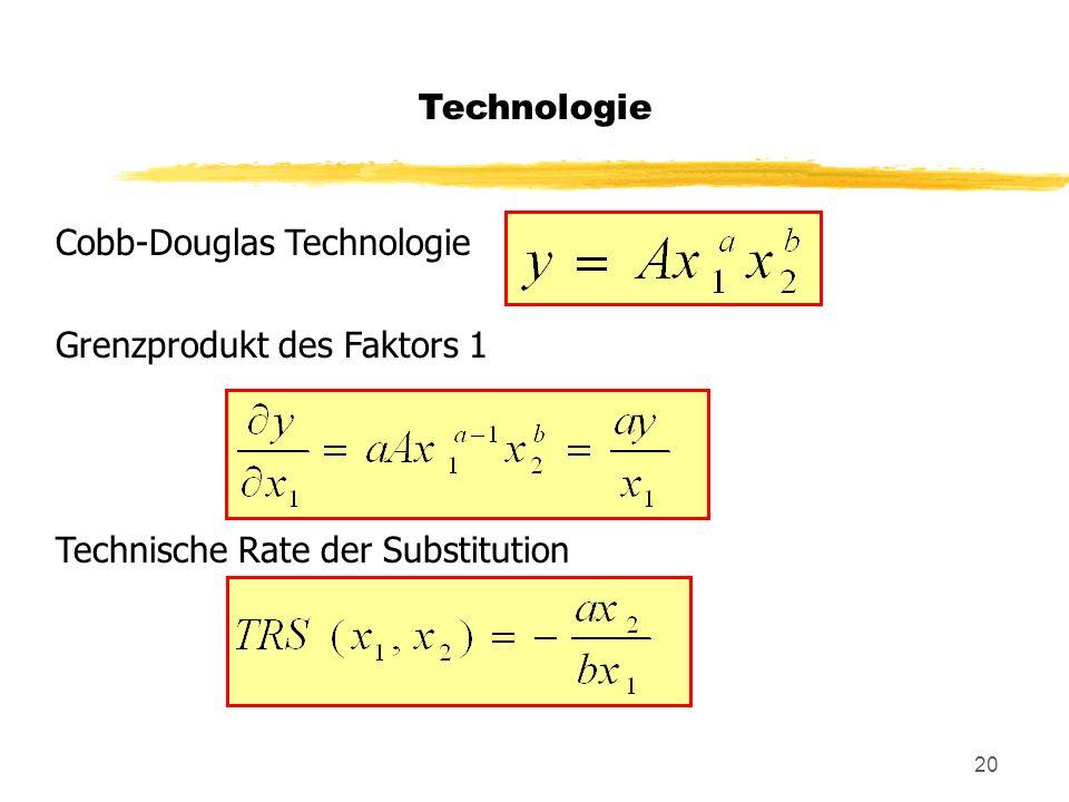 Technologie Cobb-Douglas Technologie Grenzprodukt des Faktors 1 Technische Rate der Substitution
