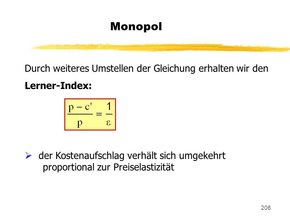 Monopol Durch weiteres Umstellen der Gleichung erhalten wir den