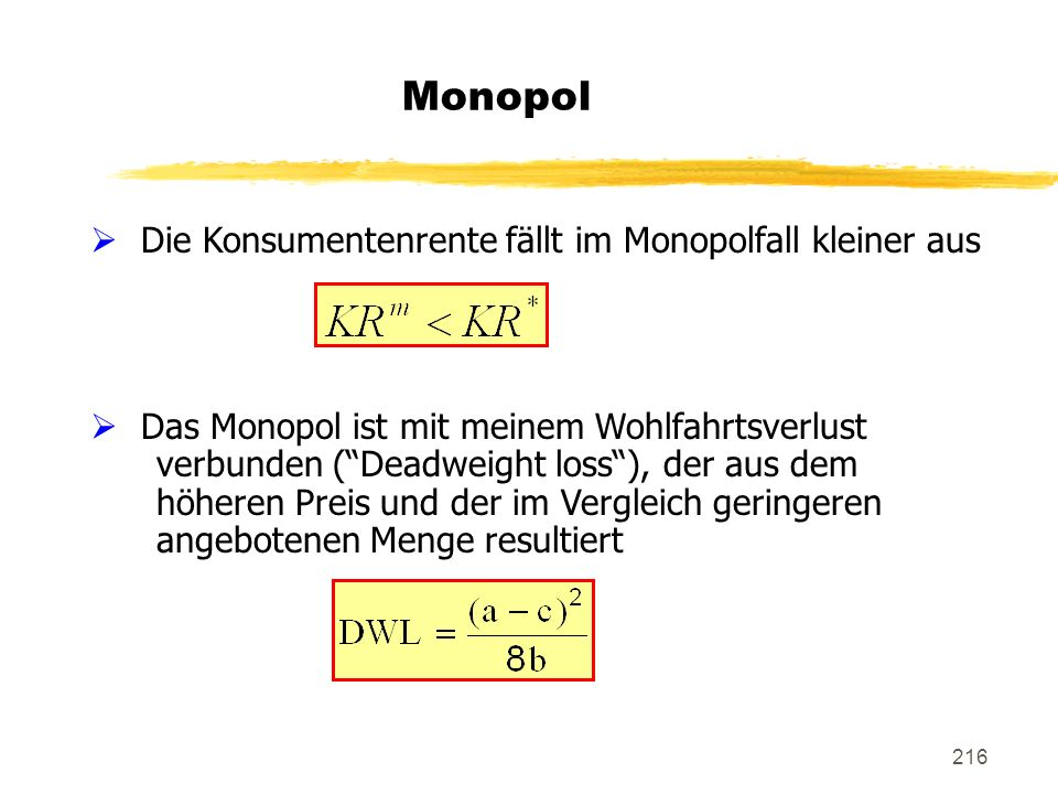 Monopol Die Konsumentenrente fällt im Monopolfall kleiner aus