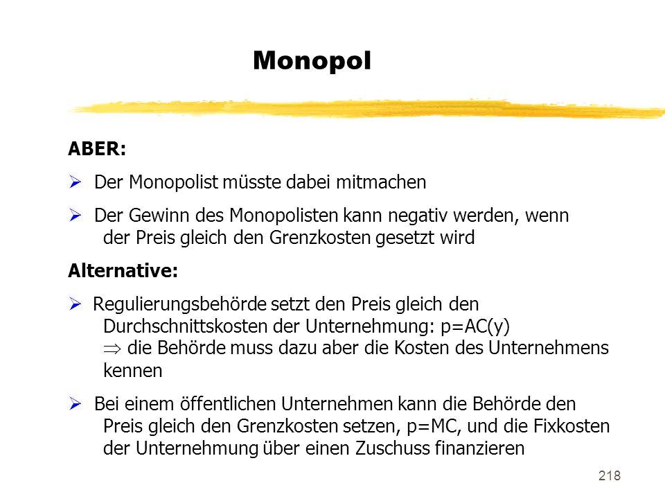 Monopol ABER: Der Monopolist müsste dabei mitmachen
