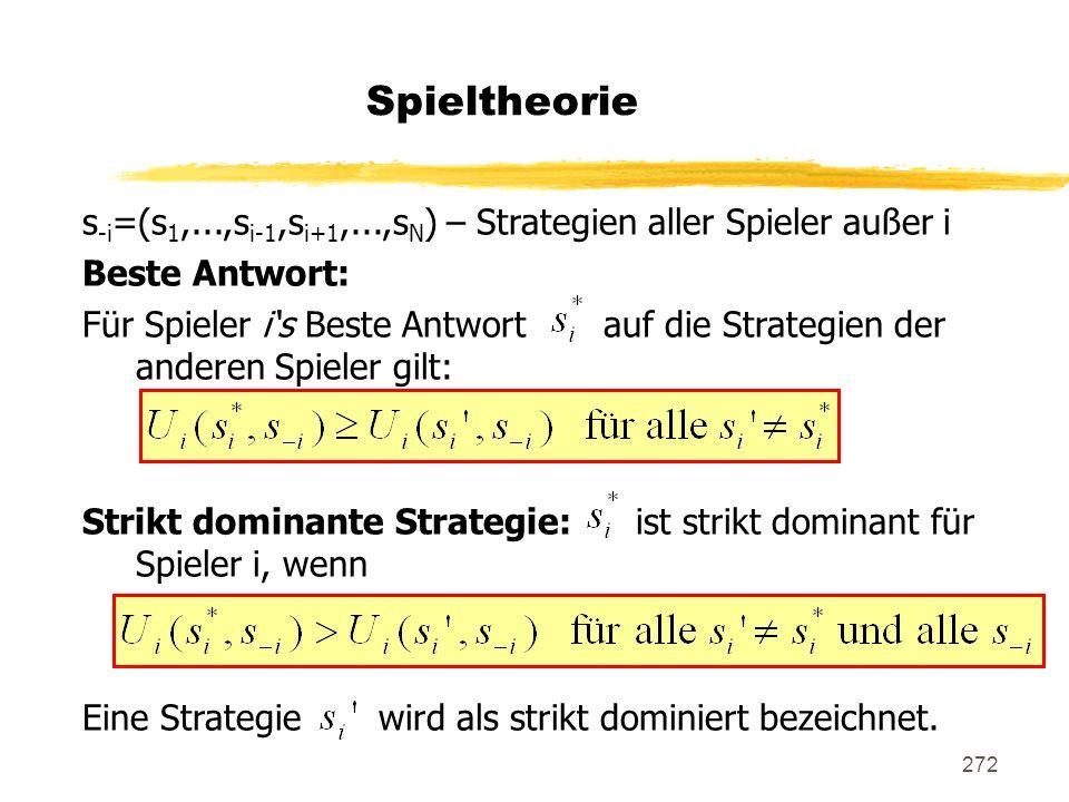Spieltheorie s-i=(s1,...,si-1,si+1,...,sN) – Strategien aller Spieler außer i. Beste Antwort: