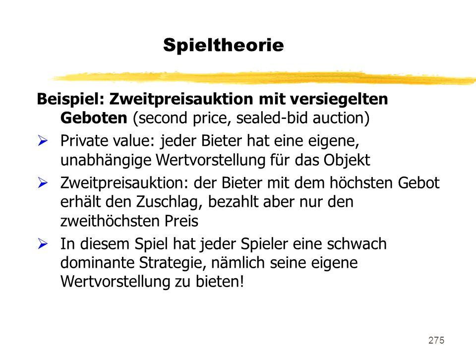 Spieltheorie Beispiel: Zweitpreisauktion mit versiegelten Geboten (second price, sealed-bid auction)