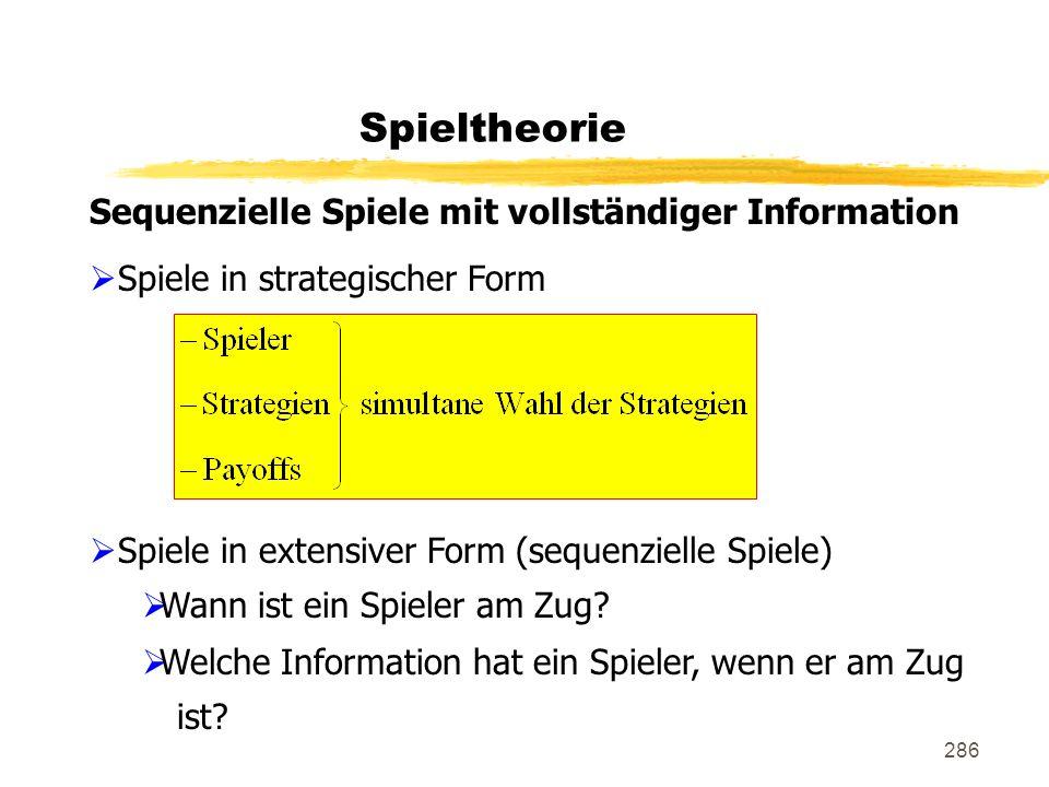 Spieltheorie Sequenzielle Spiele mit vollständiger Information