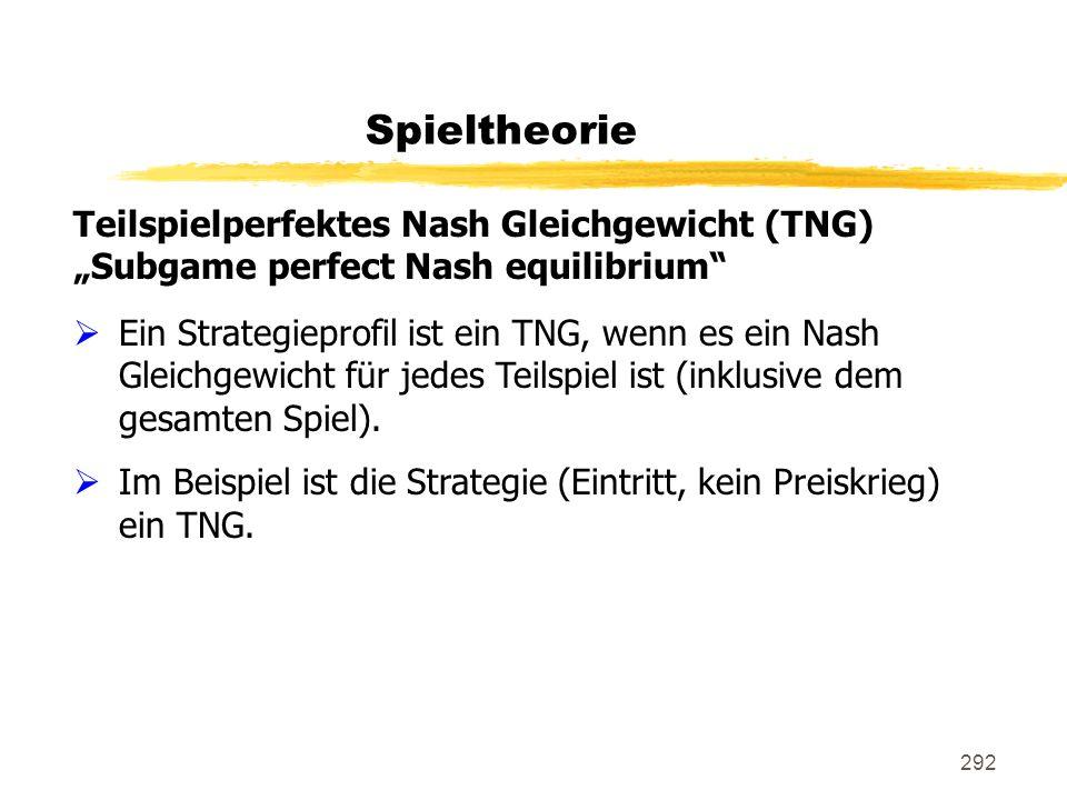 Spieltheorie Teilspielperfektes Nash Gleichgewicht (TNG)