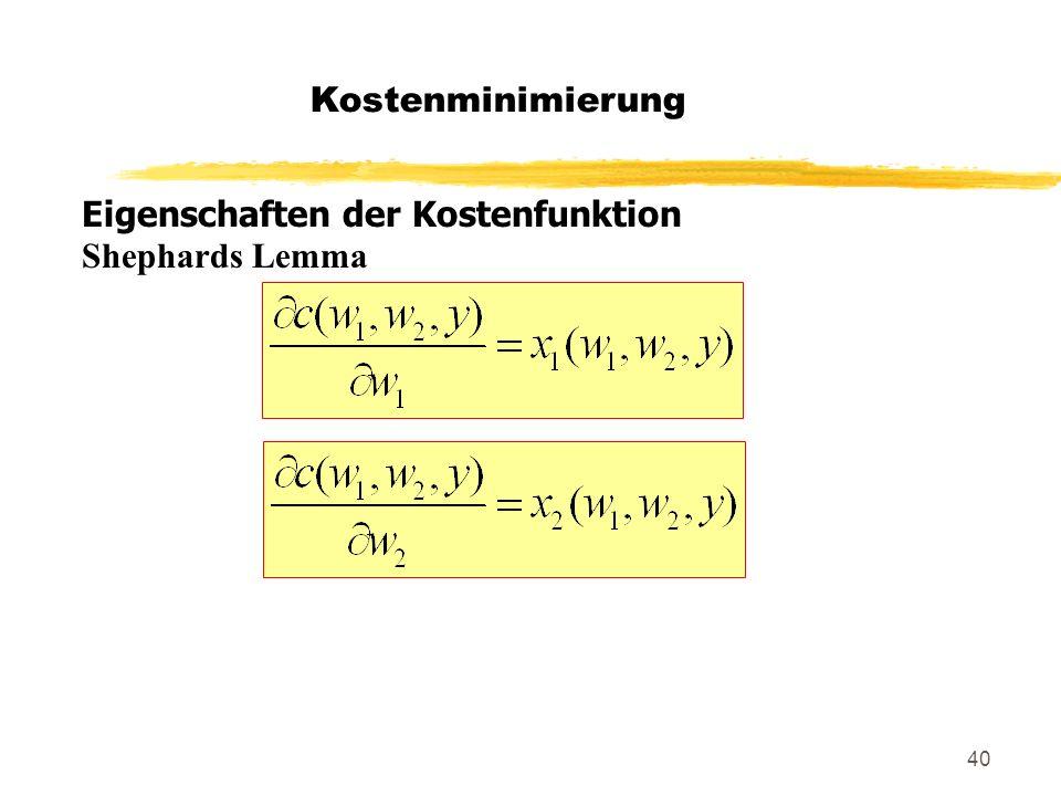 Kostenminimierung Eigenschaften der Kostenfunktion Shephards Lemma