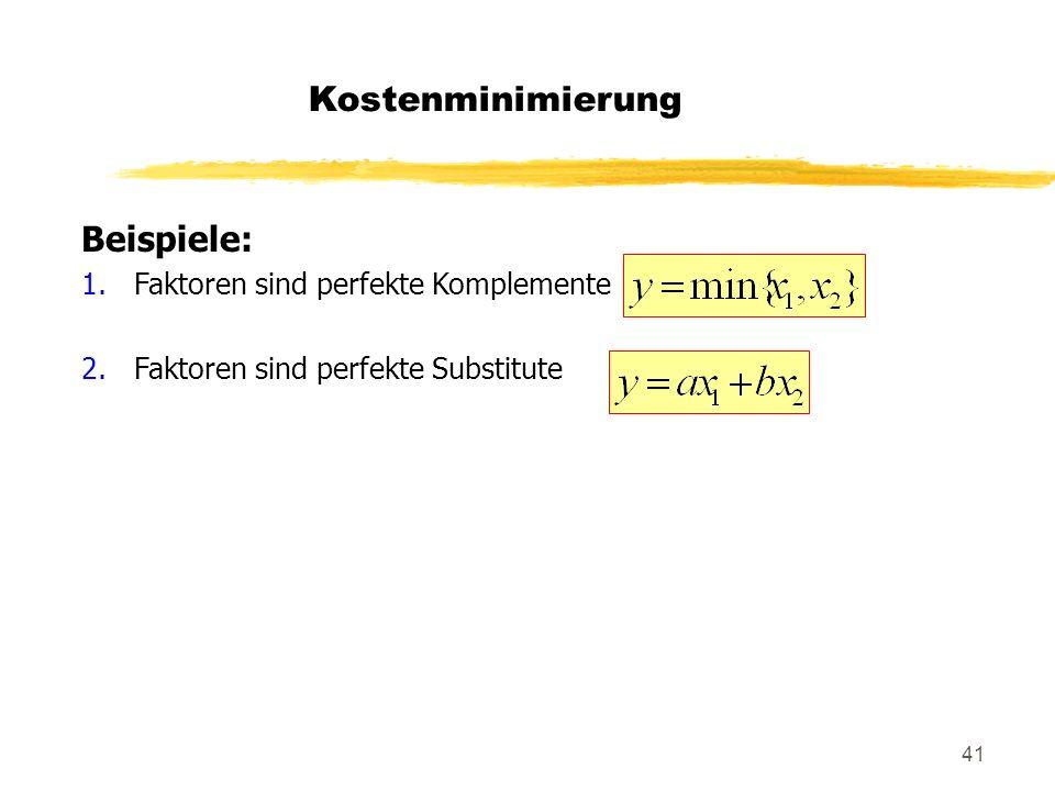 Kostenminimierung Beispiele: Faktoren sind perfekte Komplemente