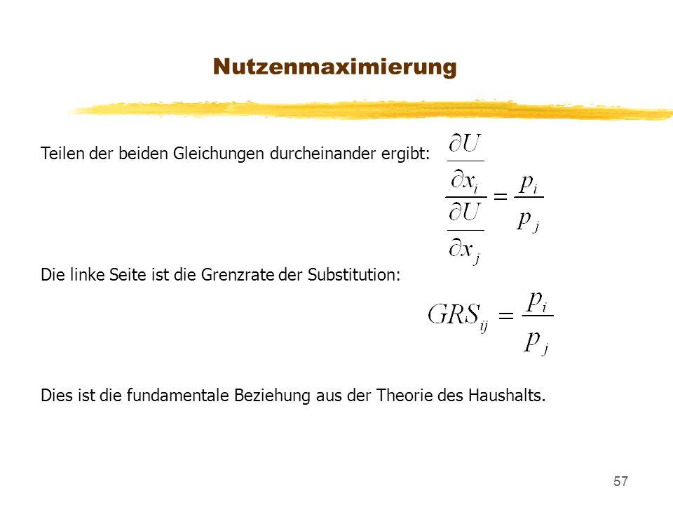 Nutzenmaximierung Teilen der beiden Gleichungen durcheinander ergibt: