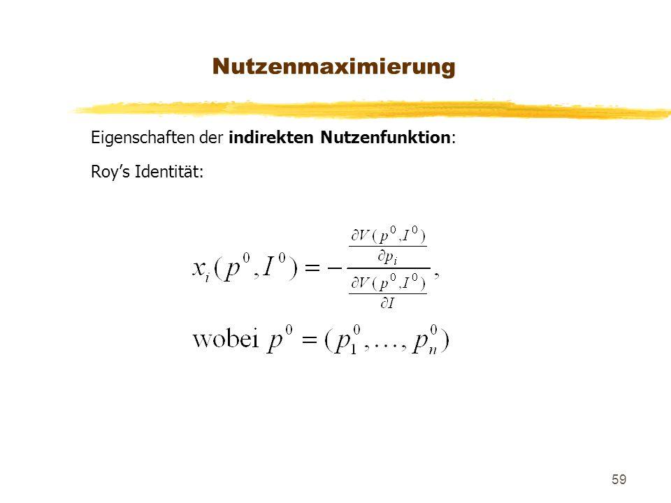Nutzenmaximierung Eigenschaften der indirekten Nutzenfunktion: