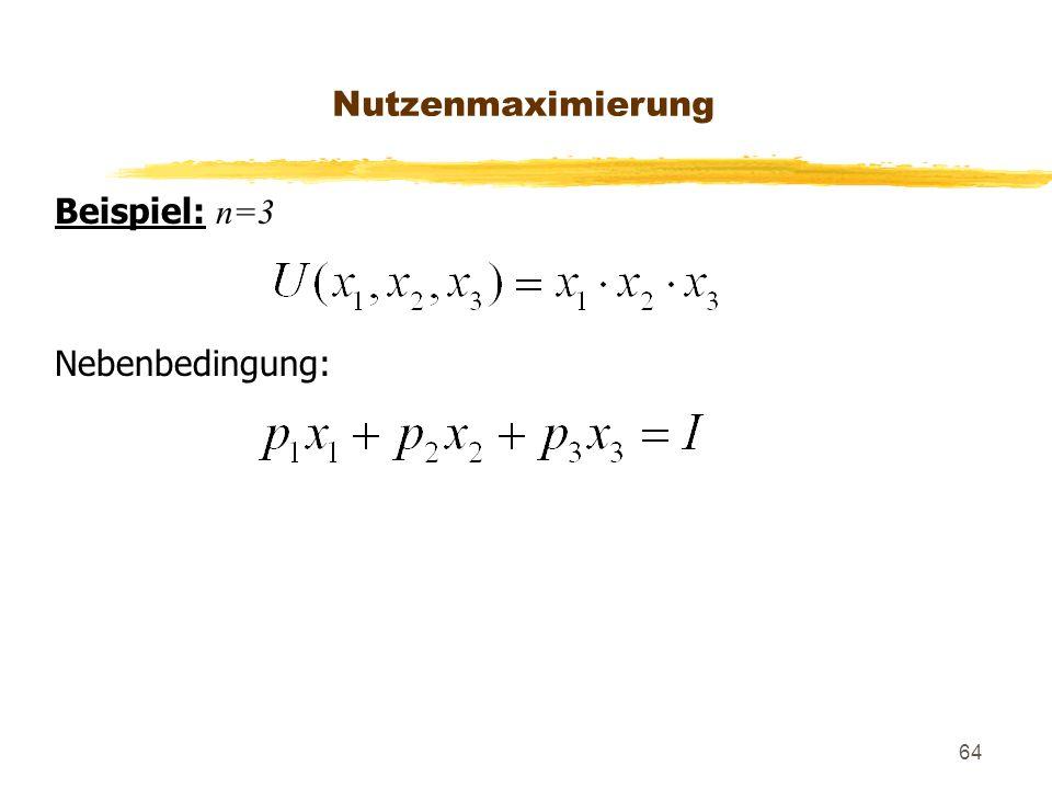 Nutzenmaximierung Beispiel: n=3 Nebenbedingung: