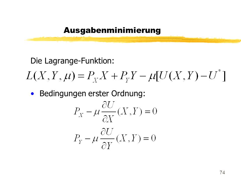 Ausgabenminimierung Die Lagrange-Funktion: Bedingungen erster Ordnung: