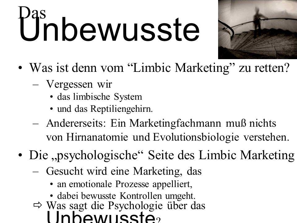 Das Unbewusste Was ist denn vom Limbic Marketing zu retten