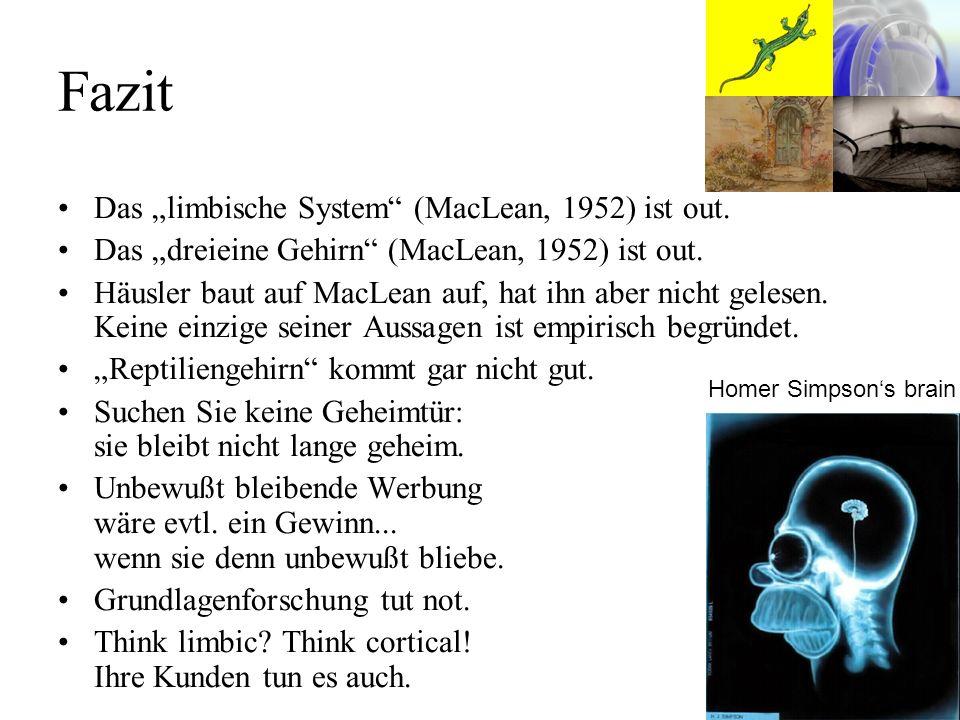 """Fazit Das """"limbische System (MacLean, 1952) ist out."""