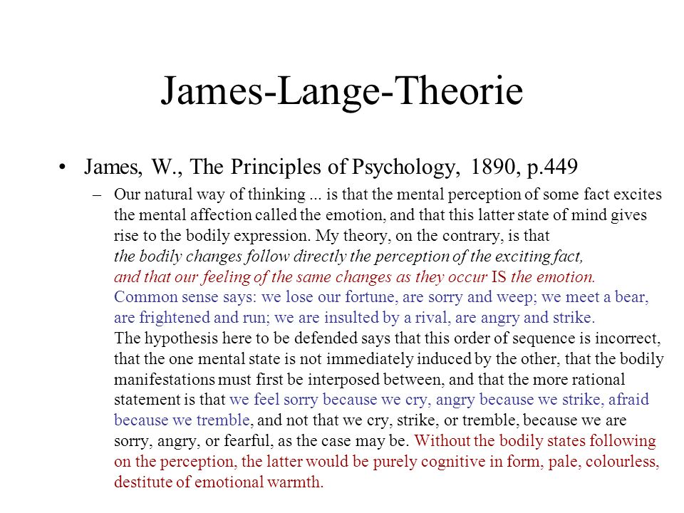 James-Lange-Theorie James, W., The Principles of Psychology, 1890, p.449.