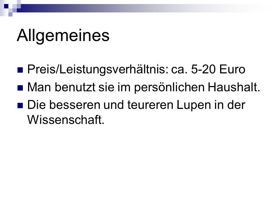 Allgemeines Preis/Leistungsverhältnis: ca. 5-20 Euro