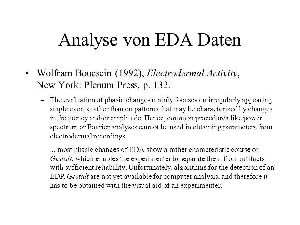 Analyse von EDA DatenWolfram Boucsein (1992), Electrodermal Activity, New York: Plenum Press, p. 132.