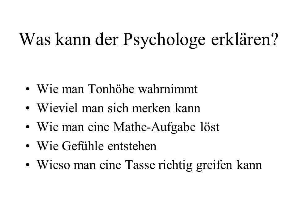 Was kann der Psychologe erklären