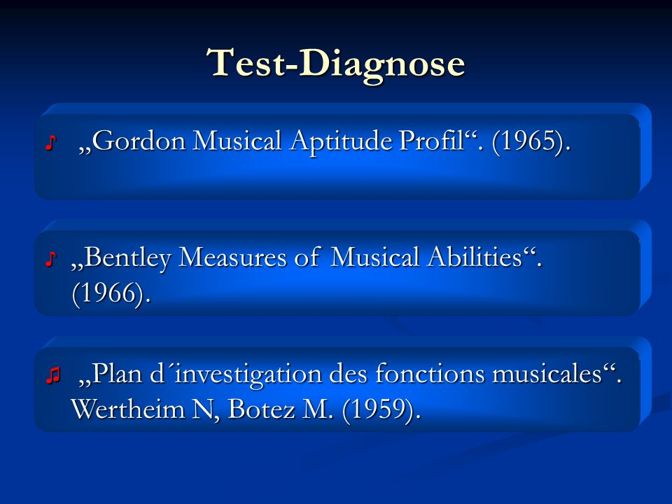 "Test-Diagnose ""Gordon Musical Aptitude Profil . (1965)."