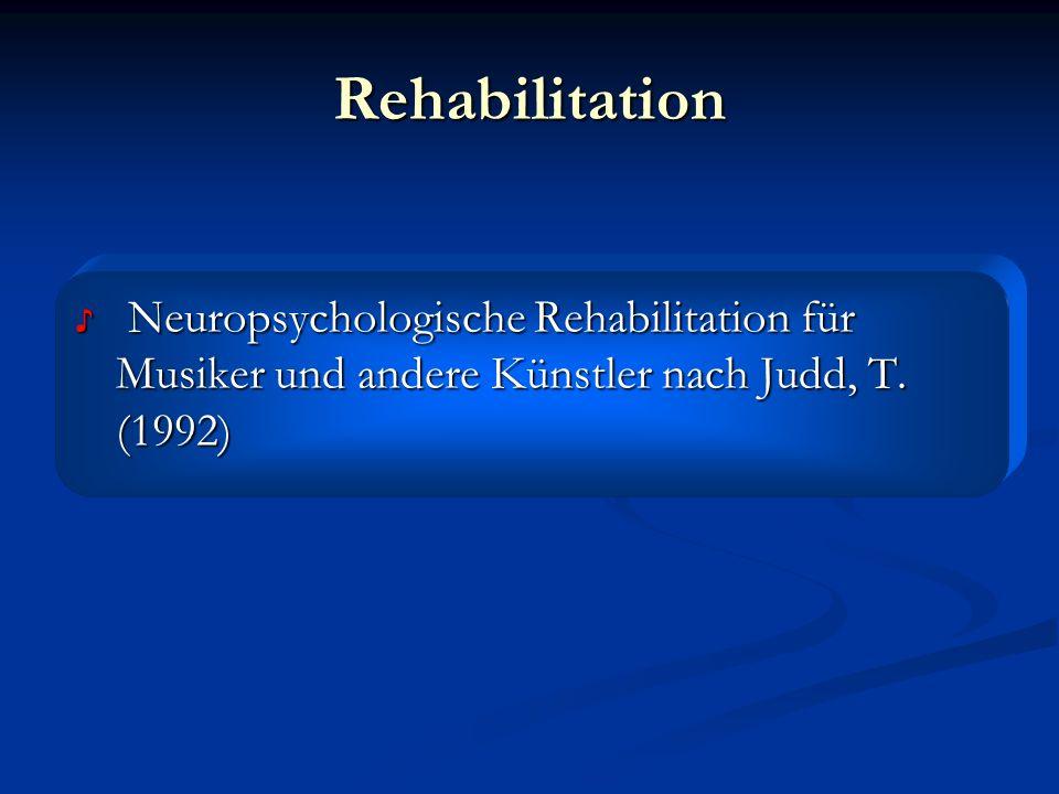 Rehabilitation Neuropsychologische Rehabilitation für Musiker und andere Künstler nach Judd, T.