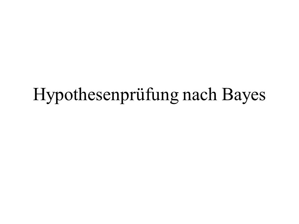 Hypothesenprüfung nach Bayes