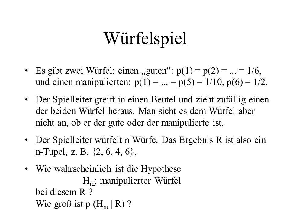 """WürfelspielEs gibt zwei Würfel: einen """"guten : p(1) = p(2) = ... = 1/6, und einen manipulierten: p(1) = ... = p(5) = 1/10, p(6) = 1/2."""