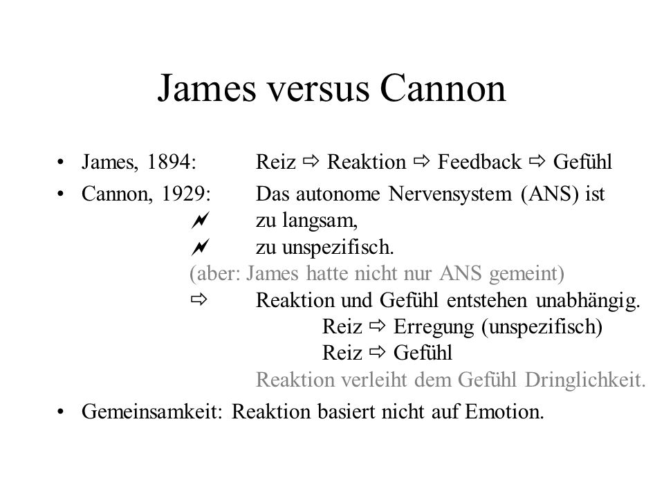 James versus Cannon James, 1894: Reiz  Reaktion  Feedback  Gefühl