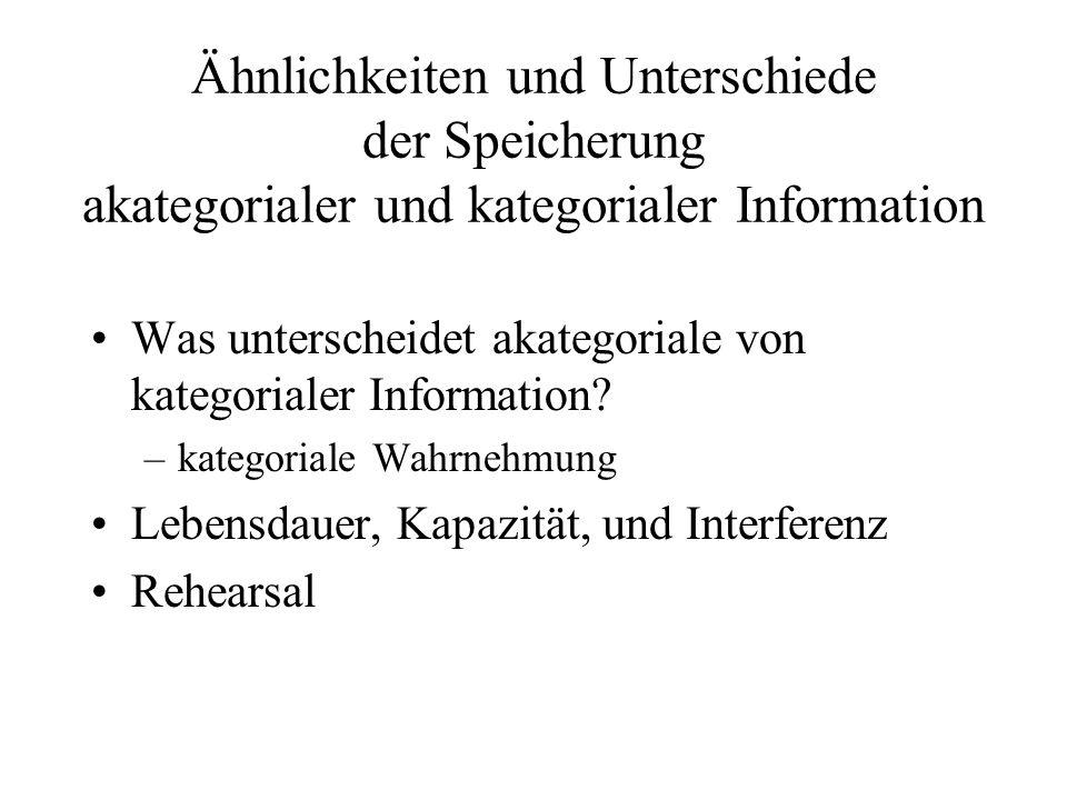 Ähnlichkeiten und Unterschiede der Speicherung akategorialer und kategorialer Information