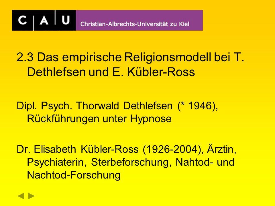 2. 3 Das empirische Religionsmodell bei T. Dethlefsen und E