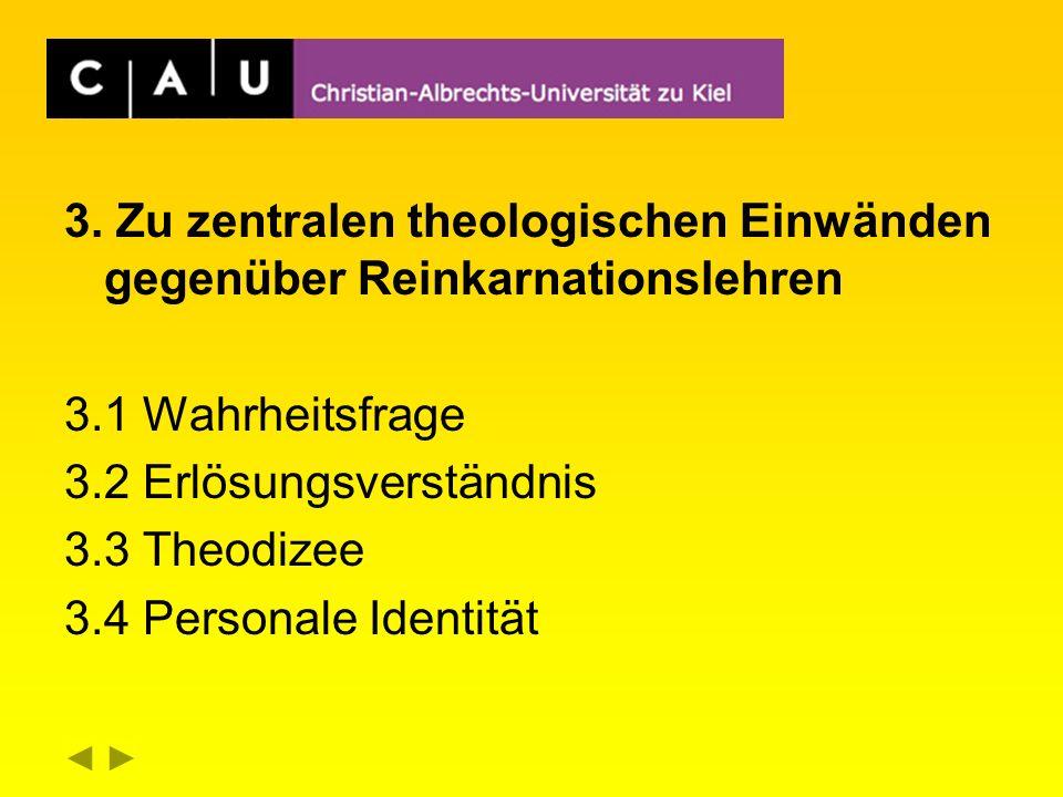 3. Zu zentralen theologischen Einwänden gegenüber Reinkarnationslehren