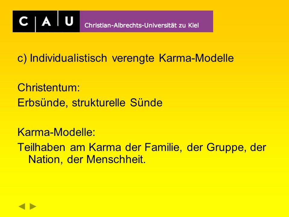 c) Individualistisch verengte Karma-Modelle