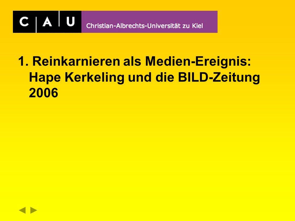 1. Reinkarnieren als Medien-Ereignis: Hape Kerkeling und die BILD-Zeitung 2006