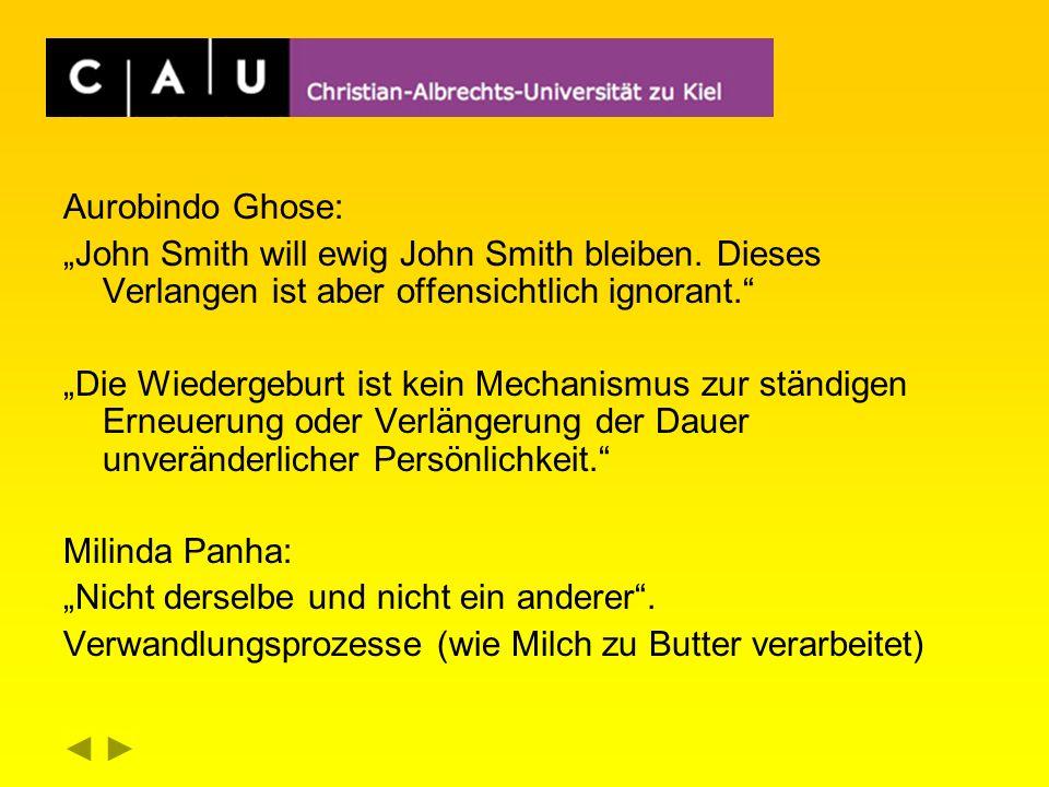 """Aurobindo Ghose: """"John Smith will ewig John Smith bleiben. Dieses Verlangen ist aber offensichtlich ignorant."""