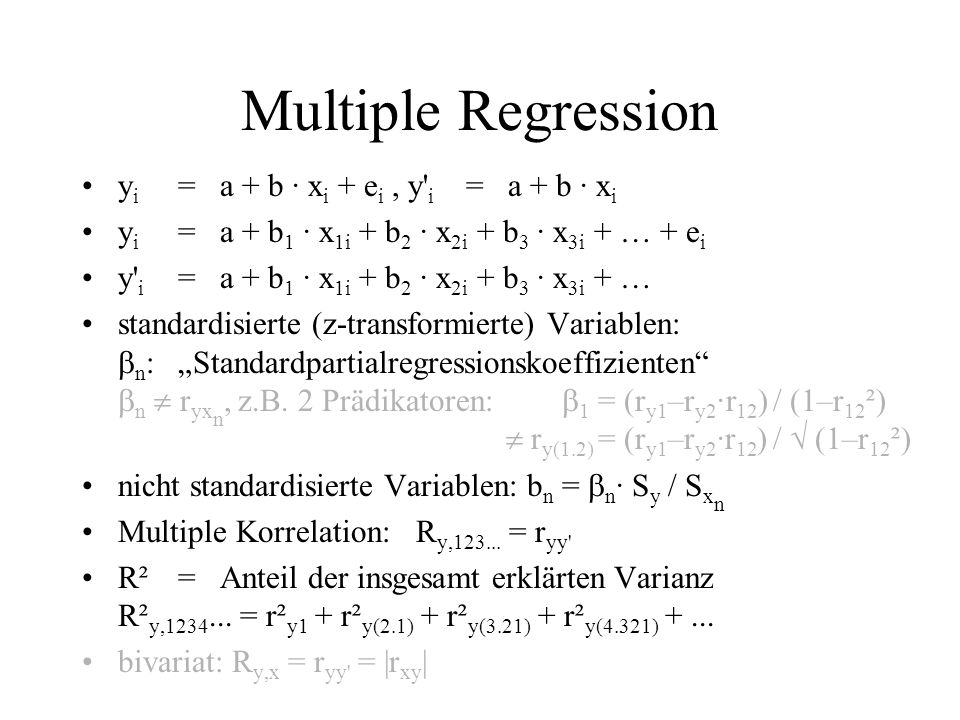Multiple Regression yi = a + b · xi + ei , y i = a + b · xi