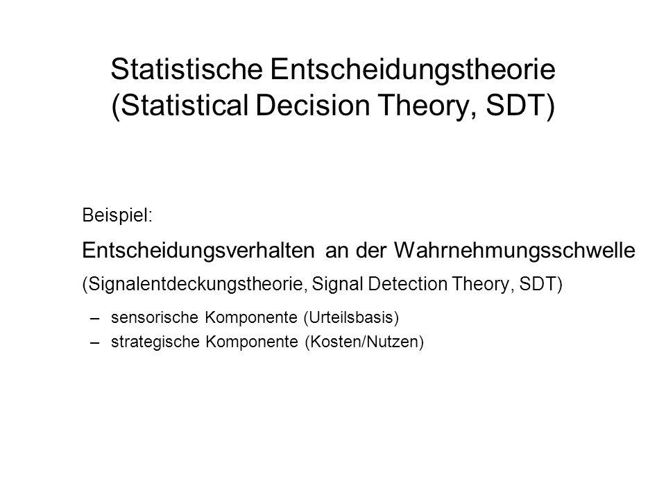 Statistische Entscheidungstheorie (Statistical Decision Theory, SDT)