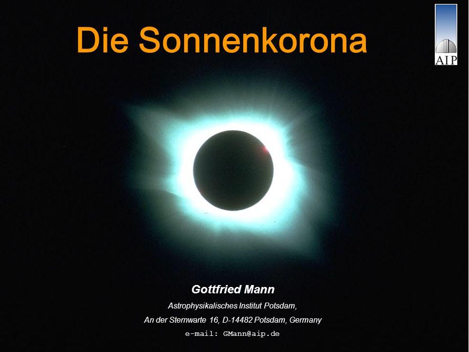 Die Sonnenkorona Gottfried Mann Astrophysikalisches Institut Potsdam,