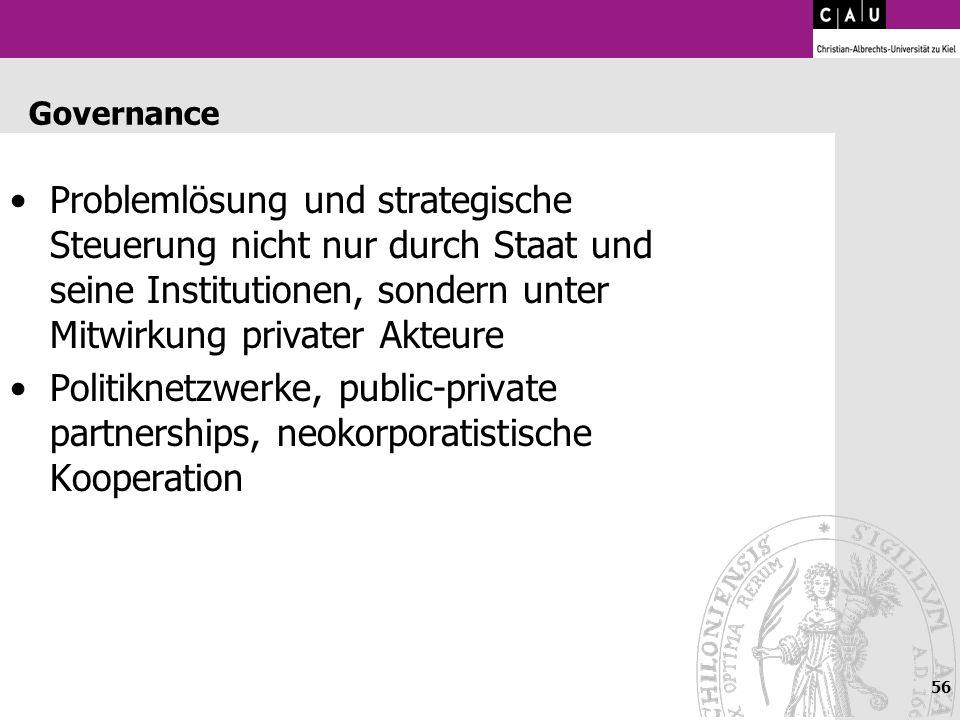 GovernanceProblemlösung und strategische Steuerung nicht nur durch Staat und seine Institutionen, sondern unter Mitwirkung privater Akteure.