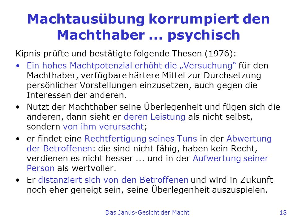Machtausübung korrumpiert den Machthaber ... psychisch