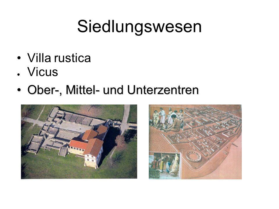 Siedlungswesen Villa rustica Vicus Ober-, Mittel- und Unterzentren