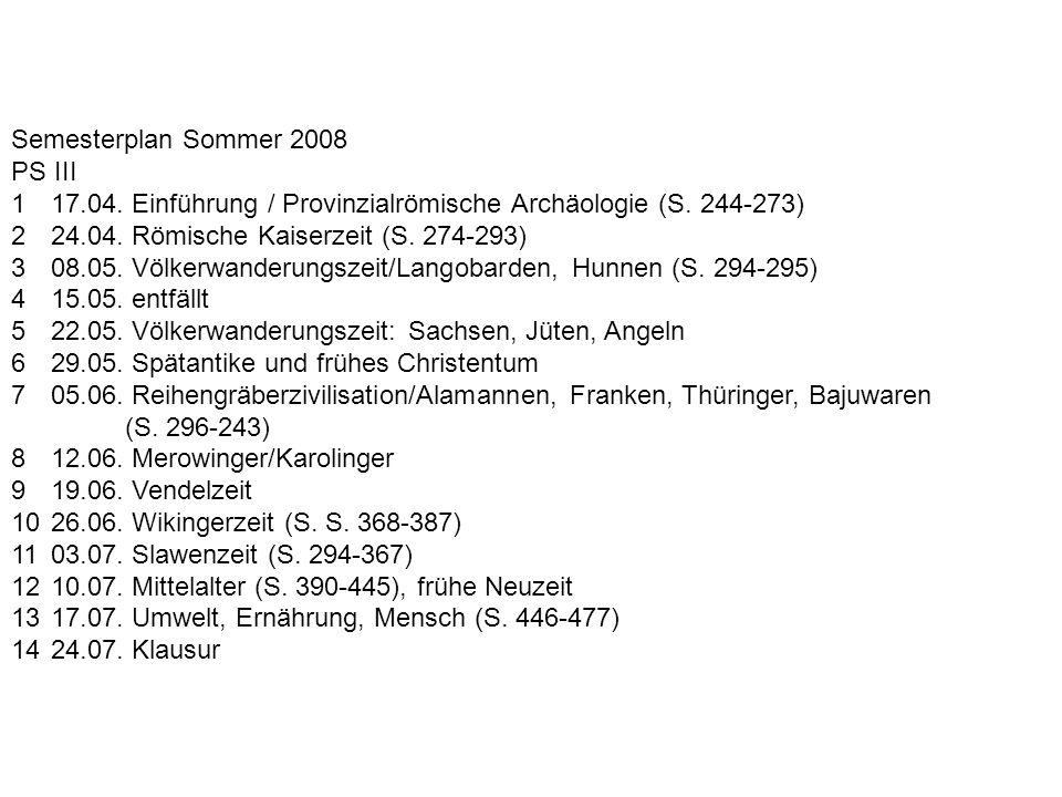 Semesterplan Sommer 2008 PS III. 1 17.04. Einführung / Provinzialrömische Archäologie (S. 244-273)