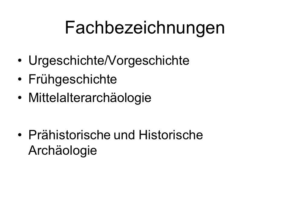 Fachbezeichnungen Urgeschichte/Vorgeschichte Frühgeschichte