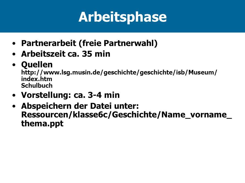 Arbeitsphase Partnerarbeit (freie Partnerwahl) Arbeitszeit ca. 35 min